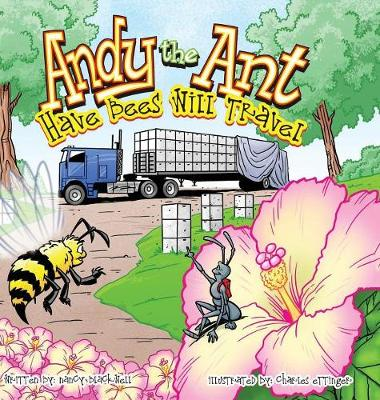 Andy the Ant: Have Bees Will Travel by Nancy Blackwell