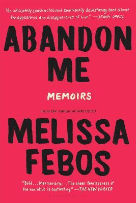 Abandon Me by Melissa Febos