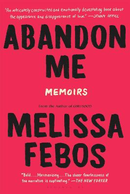 Abandon Me by Melissa Febos