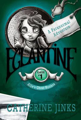 Eglantine by Catherine Jinks