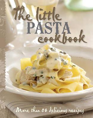 The Little Pasta Cookbook book