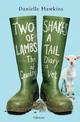 Two Shakes of a Lamb's Tail: The Diary of a Country Vet book