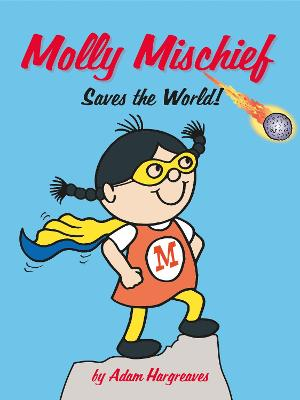 Molly Mischief Saves the World by Adam Hargreaves