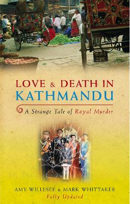Love & Death In Kathmandu by Mark Whittaker