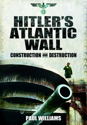 Hitler's Atlantic Wall: Normandy by Paul Williams