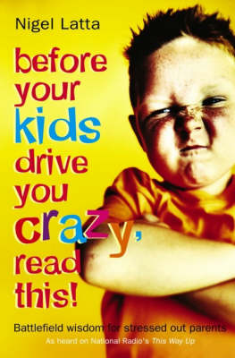 Before Your Kids Drive You Crazy by Nigel Latta
