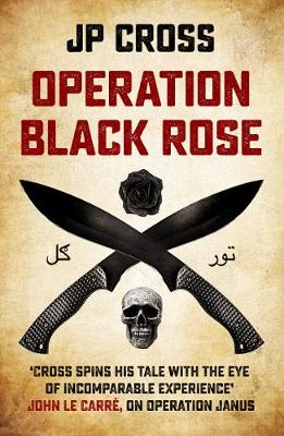 Operation Black Rose by JP Cross