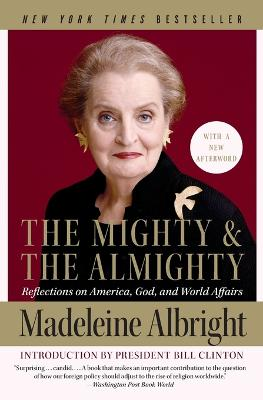 Mighty and the Almighty by Madeleine Albright