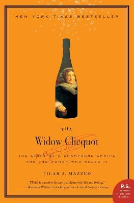 The Widow Clicquot by Tilar J. Mazzeo