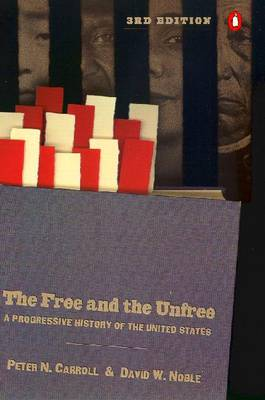 The Free and the Unfree by Peter N. Carroll