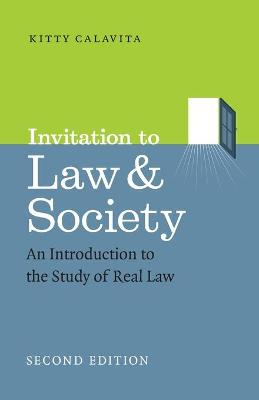 Invitation to Law and Society, Second Edition by Professor Kitty Calavita