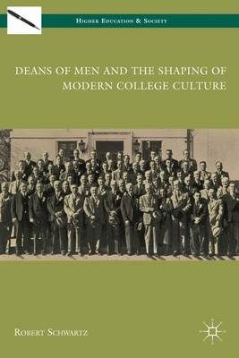 Deans of Men and the Shaping of Modern College Culture book