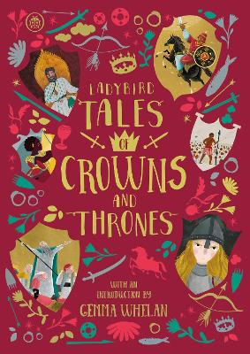 Ladybird Tales of Crowns and Thrones: With an Introduction From Gemma Whelan book