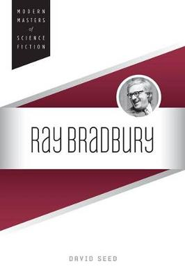 Ray Bradbury by David Seed