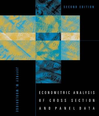 Econometric Analysis of Cross Section and Panel Data by Jeffrey M. Wooldridge