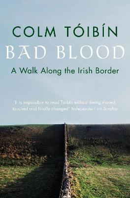 Bad Blood by Colm Toibin