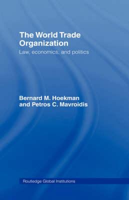 World Trade Organization (WTO) by Bernard M. Hoekman
