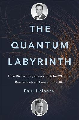 The Quantum Labyrinth by Paul Halpern