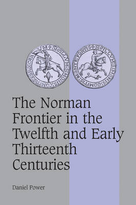 Norman Frontier in the Twelfth and Early Thirteenth Centuries book