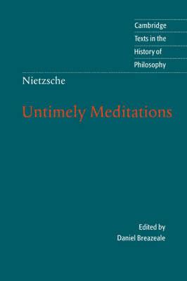 Nietzsche: Untimely Meditations by Friedrich Nietzsche