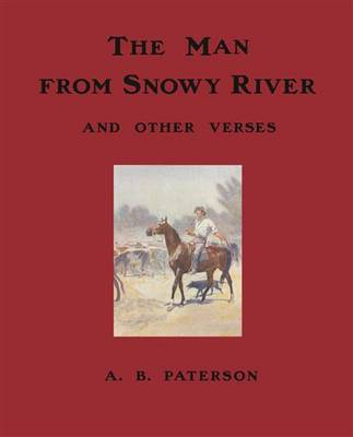 Man from Snowy River and Other Verses by Mr A.B. 'Banjo' Paterson