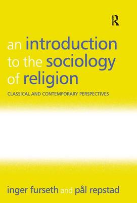 An Introduction to the Sociology of Religion by Inger Furseth
