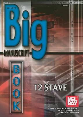 Mel Bay's Big Manuscript Book by Mel Bay