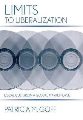 Limits to Liberalization by Patricia M. Goff