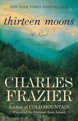 Thirteen Moons by Charles Frazier