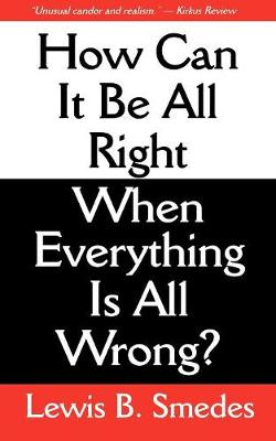 How Can It Be All Right When Everything Is All Wrong? book