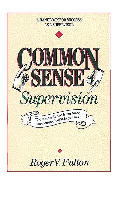 Common Sense Supervision by Roger Fulton