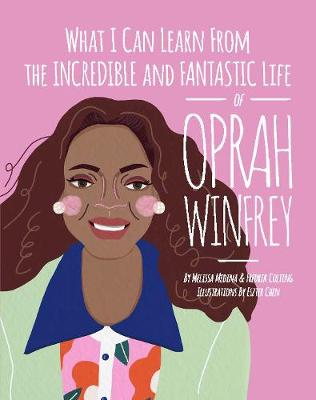 What I Can Learn from the Incredible and Fantastic Life of Oprah Winfrey by Melissa Medina