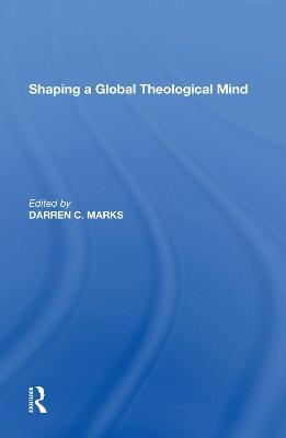 Shaping a Global Theological Mind book