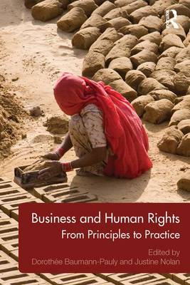 Business and Human Rights: From Principles to Practice by Justine Nolan