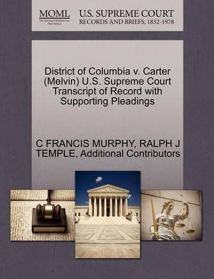 District of Columbia V. Carter (Melvin) U.S. Supreme Court Transcript of Record with Supporting Pleadings by C Francis Murphy