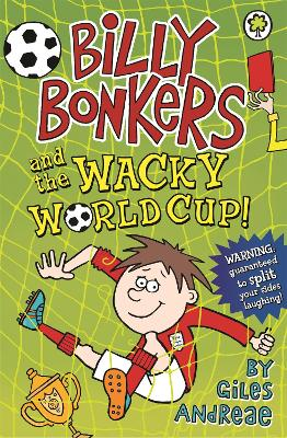Billy Bonkers: Billy Bonkers and the Wacky World Cup! by Giles Andreae
