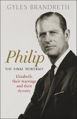 Philip: The Final Portrait book