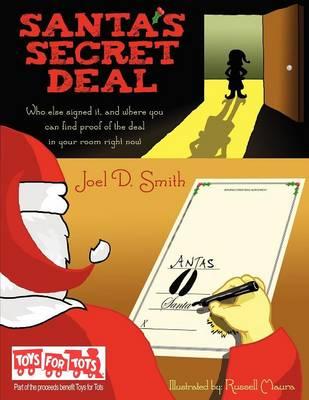 Santa's Secret Deal by Joel D Smith