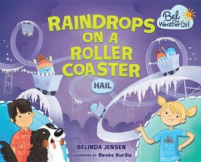 Raindrops on a Roller Coaster by Belinda Jensen