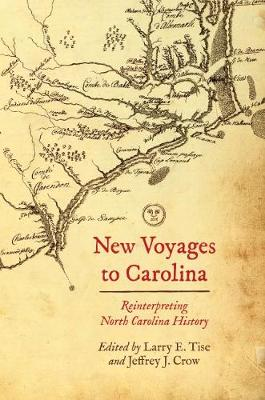 New Voyages to North Carolina by Larry E. Tise