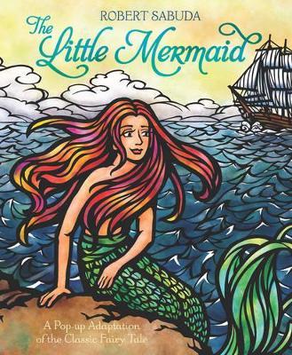 The Little Mermaid by Robert Sabuda