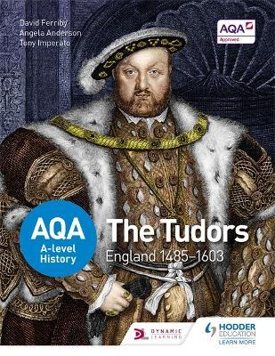 AQA A-level History: The Tudors: England 1485-1603 by David Ferriby