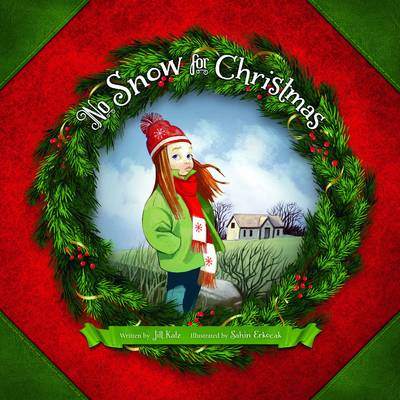 No Snow for Christmas by Jill Kalz