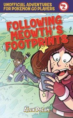 Following Meowth?s Footprints by Alex Polan