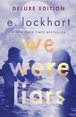 We Were Liars Deluxe Edition by E Lockhart