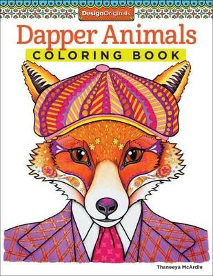 Dapper Animals Coloring Book by Thaneeya McArdle