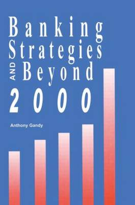 Banking Strategies Beyond 2000 by Anthony Gandy