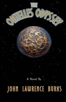 The Ontelles Odyssey by John Lawrence Burks