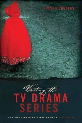 Writing the TV Drama Series by Pamela Douglas