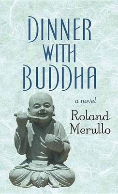 Dinner with Buddha by Roland Merullo